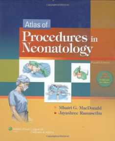 Atlas of Procedures in Neonatology (MacDonald, Atlas of Procedures in Neonatology)