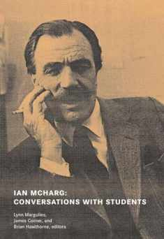 Ian McHarg: Conversations with Students / Dwelling in Nature