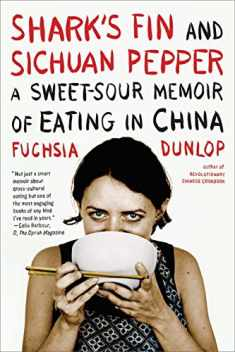 Shark's Fin and Sichuan Pepper: A Sweet-Sour Memoir of Eating in China (First edition)