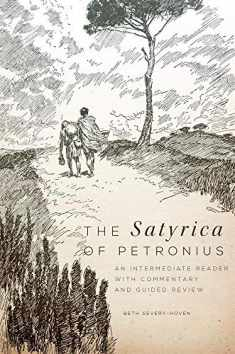 The Satyrica of Petronius: An Intermediate Reader with Commentary and Guided Review (Volume 50) (Oklahoma Series in Classical Culture)