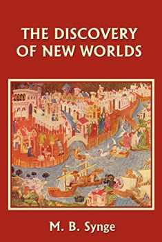 The Discovery of New Worlds (Yesterday's Classics)