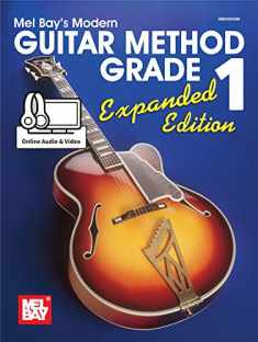 Modern Guitar Method Grade 1, Expanded Edition (Mel Bay's Modern Guitar Method)