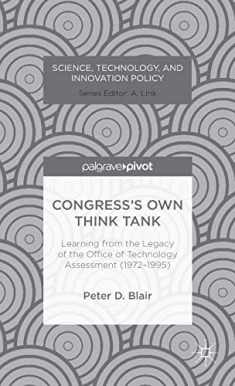 Congress's Own Think Tank: Learning from the Legacy of the Office of Technology Assessment (1972-1995) (Science, Technology, and Innovation Policy)