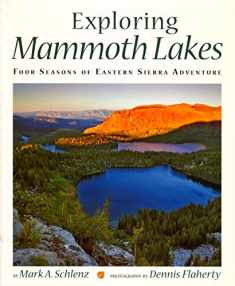 Exploring Mammoth Lakes: Four Seasons of Eastern Sierra Adventure (Companion Press Series)
