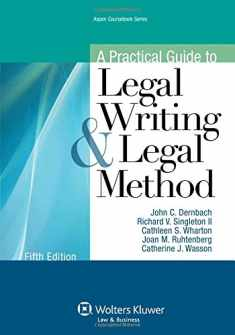 A Practical Guide To Legal Writing and Legal Method, Fifth Edition (Aspen Coursebook)