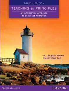 Teaching by Principles: An Interactive Approach to Language Pedagogy (4th Edition)