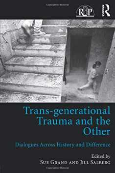 Trans-generational Trauma and the Other: Dialogues across history and difference (Relational Perspectives Book Series)