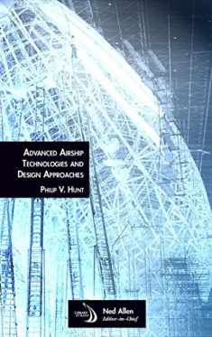 Advanced Airship Technologies and Design Approaches (Library of Flight)