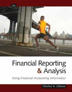 Financial Reporting and Analysis: Using Financial Accounting Information (with ThomsonONE Printed Access Card)