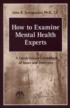 How to Examine Mental Health Experts: A Family Lawyer's Handbook of Issues and Strategies