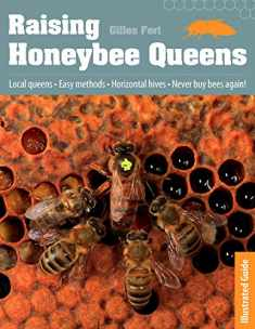 Raising Honeybee Queens: An Illustrated Guide to Success