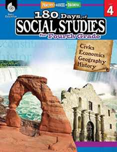 180 Days of Social Studies: Grade 4 - Daily Social Studies Workbook for Classroom and Home, Cool and Fun Civics Practice, Elementary School Level ... Created by Teachers (180 Days of Practice)