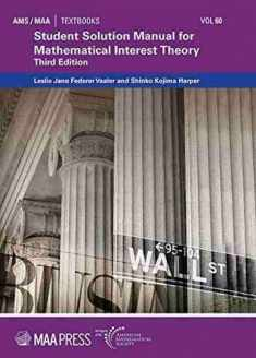 Student Solution Manual for Mathematical Interest Theory:Third Edition (AMS/MAA Textbooks)