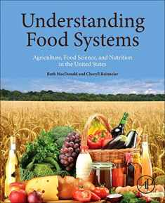 Understanding Food Systems: Agriculture, Food Science, and Nutrition in the United States
