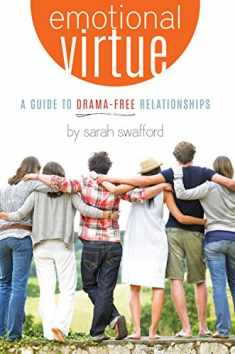 Emotional Virtue: A Guide to Drama-Free Relationships