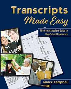 Transcripts Made Easy: The Homeschooler's Guide to High School