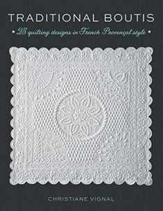 Traditional Boutis: 25 Quilting Designs in French Provençal Style