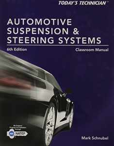 Automotive Suspension & Steering Systems: Classroom Manual (Today's Technician)