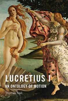 Lucretius I: An Ontology of Motion