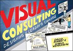 Visual Consulting: Designing and Leading Change