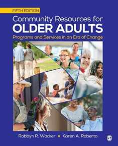 Community Resources for Older Adults: Programs and Services in an Era of Change