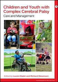 Children and Youth with Complex Cerebral Palsy: Care and Management (Practical Guides from Mac Keith Press)