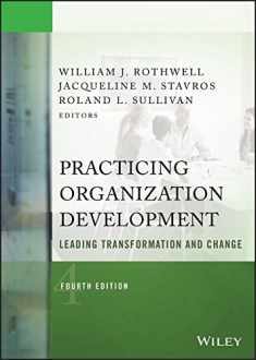 Practicing Organization Development: Leading Transformation and Change (J-B O-D (Organizational Development))