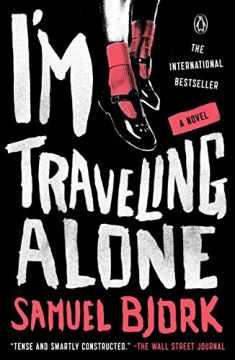 I'm Traveling Alone: A Novel