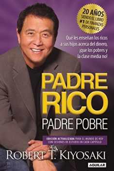 Padre Rico, Padre Pobre. Edición 20 aniversario: Qué les enseñan los ricos a sus hijos acerca del dinero,¡que los pobres y la clase media no!/ Rich Dad Poo (Spanish Edition)