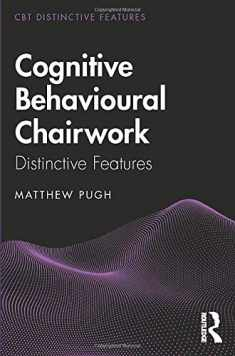 Cognitive Behavioural Chairwork (CBT Distinctive Features)