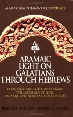 Aramaic Light on Galatians through Hebrews