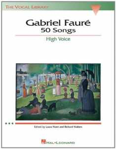 Gabriel Faure: 50 Songs: High Voice (The Vocal Library)