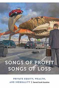 Songs of Profit, Songs of Loss: Private Equity, Wealth, and Inequality (Anthropology of Contemporary North America)