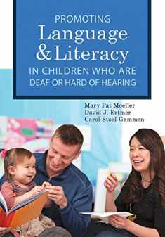 Promoting Speech, Language, and Literacy in Children Who Are Deaf or Hard of Hearing (Volume 20) (CLI)