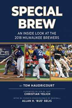 Special Brew - An Inside Look at the 2018 Milwaukee Brewers