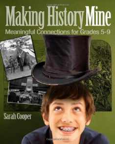 Making History Mine: Meaningful Connections for Grades 5-9