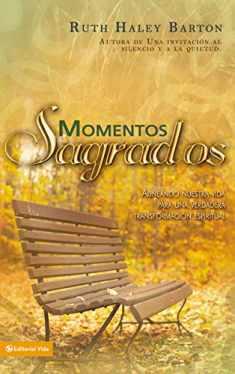 Momentos sagrados: Alineando nuestra vida para una verdadera transformación espiritual (Spanish Edition)