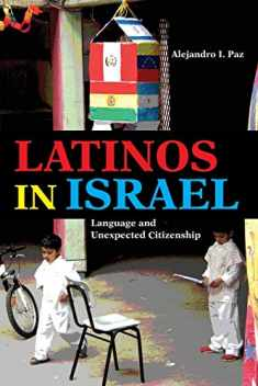 Latinos in Israel: Language and Unexpected Citizenship (Public Cultures of the Middle East and North Africa)