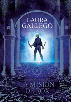 La misión de Rox / All the Fairies in the Kingdom (Guardianes de la Ciudadela) (Spanish Edition)
