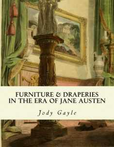 Furniture and Draperies in the Era of Jane Austen: Ackermann's Repository of Arts