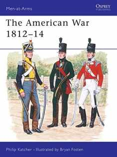 The American War 1812–14 (Men-at-Arms)