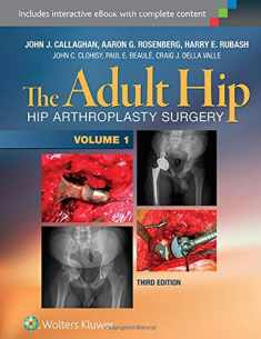 The Adult Hip (Two Volume Set): Hip Arthroplasty Surgery