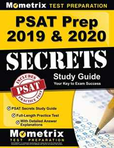 PSAT Prep 2019 & 2020: PSAT Secrets Study Guide, Full-Length Practice Test with Detailed Answer Explanations: [Includes Step-by-Step Review Video Tutorials]
