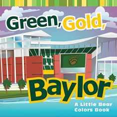 Green, Gold, Baylor: A Little Bear Colors Book (Big Bear Books)