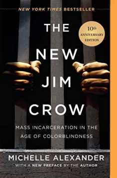The New Jim Crow (Mass Incarceration in the Age of Colorblindness - 10th Anniversary Edition)