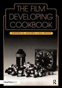 The Film Developing Cookbook (Darkroom Cookbook, Vol. 2)