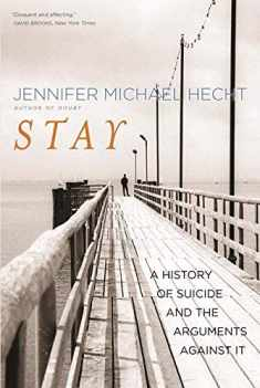 Stay: A History of Suicide and the Arguments Against It