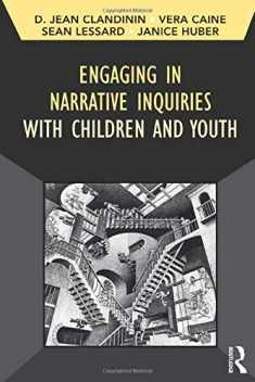 Engaging in Narrative Inquiries with Children and Youth (Developing Qualitative Inquiry) (Volume 16)