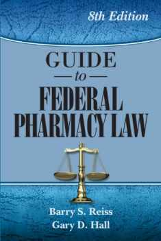 Guide to Federal Pharmacy Law, 8th Ed.