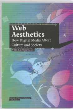 Web Aesthetics: How Digital Media Affect Culture and Society (Studies in Network Cultures)